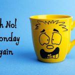 Monday blues...